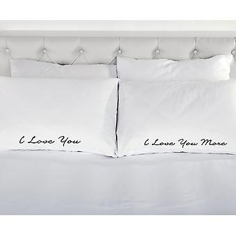 I Love You More Pair of Pillowcases