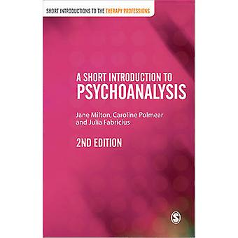 Eine kurze Einführung in die Psychoanalyse (2nd Revised Edition) von Jane