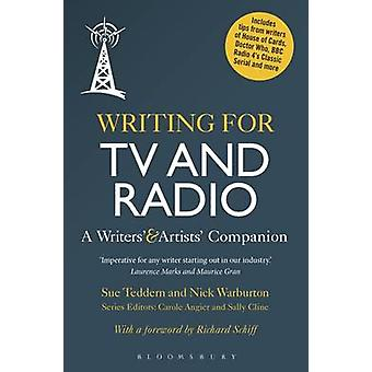 Writing for TV and Radio - A Writers' and Artists' Companion by Sue Te