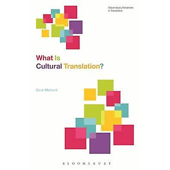 What is Cultural Translation? by Sarah Maitland - 9781472526274 Book