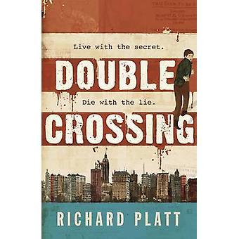 Double Crossing by Richard Platt - Alex Higlett - 9781406345056 Book