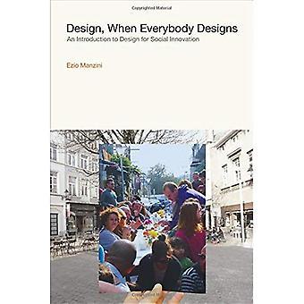 Design, når alle design: En introduksjon til Design for sosial innovasjon (Design tenkning, Design teorien)