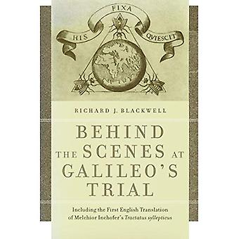 Dietro le quinte al processo di Galileo: tra cui la prima traduzione in inglese di Tractatus Syllepticus di Melchior Inchofer