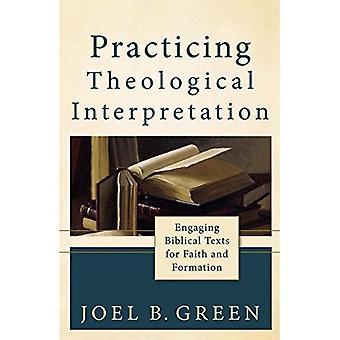 Pratiquant l'interprétation théologique: Engager des textes bibliques de foi et de la Formation