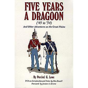 Cinco anos um Dragoon, 1849-54: E outras aventuras nas grandes planícies (49 a 54: e outras aventuras nas grandes planícies)