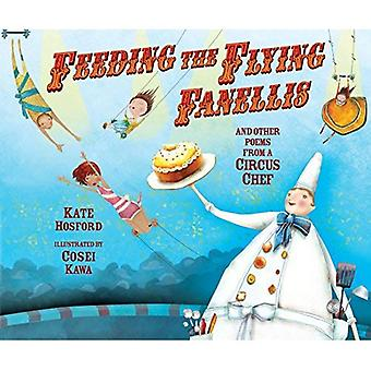 Feeding the Flying Fanellis: And Other Poems from a Circus Chef (Carolrhoda Picture Books)