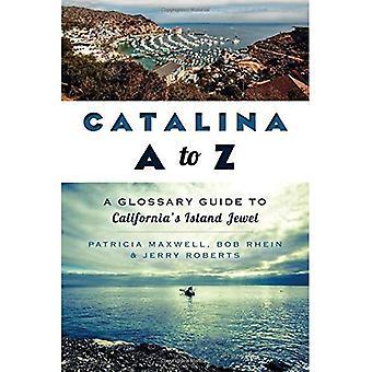 Catalina A la Z: un glosario guía de joya de isla de California