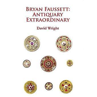 Bryan Faussett: Antiquary Extraordinary 2015