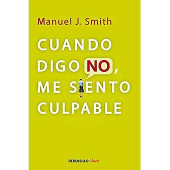 Cuando Digo No, Me Siento Culpable = When I Say No, I Feel Guilty (Debolsillo Clave)