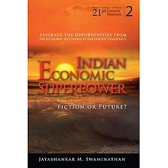 Indian Economic Superpower: Fiction or Future?