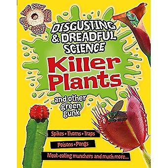 Disgusting and Dreadful Science: Killer Plants and Other Green Gunk (Disgusting and Dreadful Science)