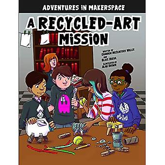 A Recycled-Art Mission (Adventures in Makerspace)