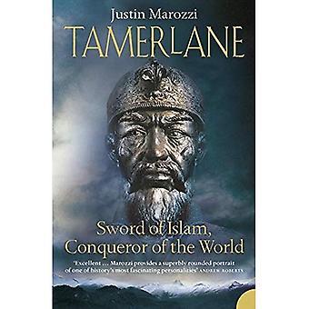 Tamerlane: Svärd Islam, erövrare av världen