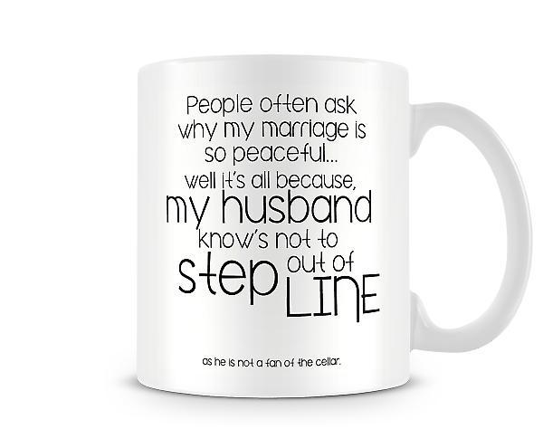 Decorative Why My Marriage Is So Peaceful Printed Mug