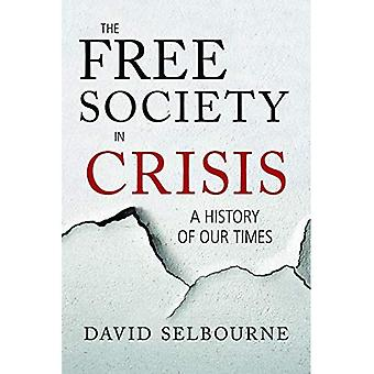 Free Society in Crisis: A History of Our Times