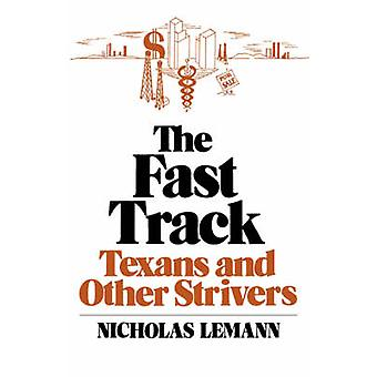 The Fast Track Texans and Other Strivers by Lemann & Nicholas