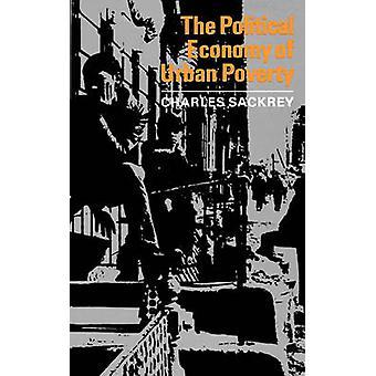The Political Economy of stedelijke armoede door Sackrey & Charles
