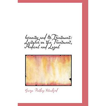 Insanity and Its Treatment Lectures on the Treatment Medical and Legal by Blandford & George Fielding
