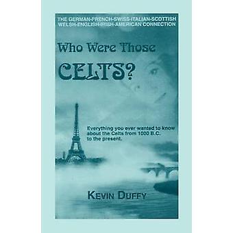 Quem foram as celtas a Conexão americana GermanFrenchSwissItalianScottishWelshEnglishIrish por Duffy & Kevin