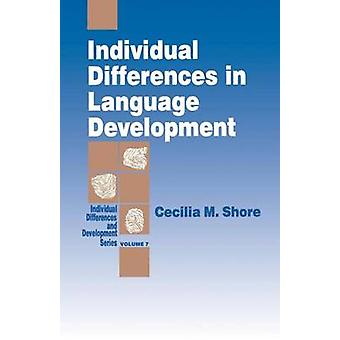 Individual Differences in Language Development by Shore & Cecilia M.