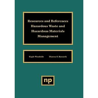 Resources and References Hazardous Waste and Hazardous Materials Management by Woodside & Gayle