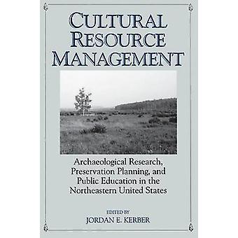Kulturellen Ressourcen-Management, die archäologische Forschung Preservation Planning und Aufklärung der Öffentlichkeit im Nordosten der Vereinigten Staaten von Kerber & Jordan E.
