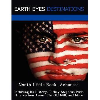 North Little Rock Arkansas, incluindo sua história DickeyStephens estacionar na Arena de Verizon do velho moinho e mais por Black & Johnathan