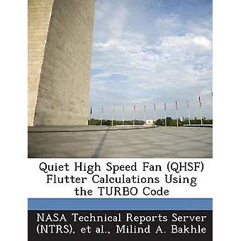 Tyst hög hastighet fläkt Qhsf fladdra beräkningar med hjälp av Turbo koden av Bakhle & Milind en.