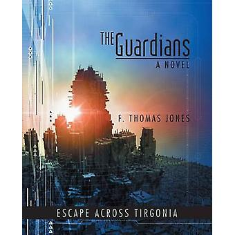 The Guardians Escape Across Tirgonia by Jones & F. Thomas