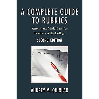 Un Guide complet de rubriques évaluation faite facile pour les enseignants de KCollege par Quinlan & Audrey M.