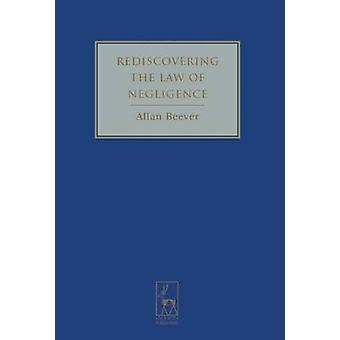 Rediscovering the Law of Negligence by Beever & Allan
