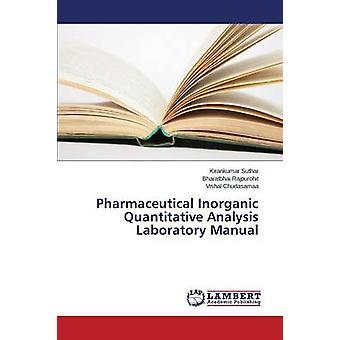 Pharmaceutical Inorganic Quantitative Analysis Laboratory Manual by Suthar Kirankumar