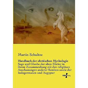 Handbuch der ebrischen Mythologie by Schultze & Martin