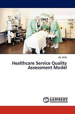 Healthvoituree Service Quality AssessHommest Model by Ullah Zia