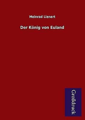Der Konig Von Euland by Lienert & Meinrad