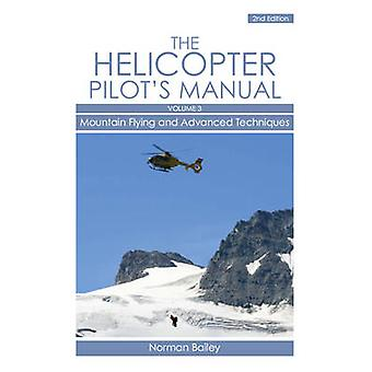 Hubschrauber-Pilot der manuellen - v. 3 - Gebirgsflug und erweiterte Techniq
