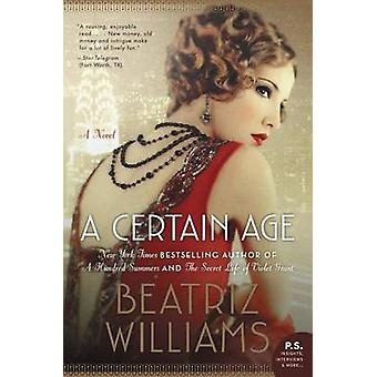 A Certain Age by Beatriz Williams - 9780062404961 Book