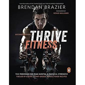 Thrive Fitness - The Program for Peak Mental & Physical Strength Fuele