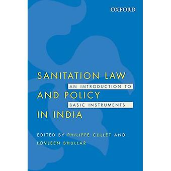 Sanitation Law and Policy in India - An Introduction to Basic Instrume