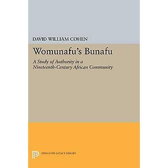 Womunafu's Bunafu - A Study of Authority in a Nineteenth-Century Afric