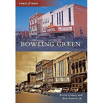 Bowling Green by Kevin Comer - Ben Runner - 9780738566962 Book