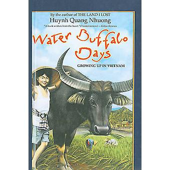 Water Buffalo Days - Growing Up in Vietnam by Huynh Quang Nhuong - Jea