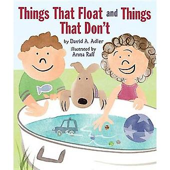 Things That Float and Things That Don't by David A Adler - Anna Raff