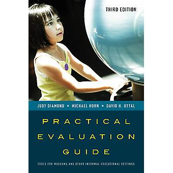 Practical Evaluation Guide - Tools for Museums and Other Informal Educ