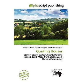 Quaking Houses by Frederic P Miller - Agnes F Vandome - John McBrewst