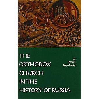 The Orthodox Church in the History of Russia by Dimitry V. Pospielovs