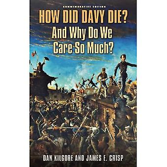 How Did Davy Die? And Why Do We Care So Much?: Commemorative Edition