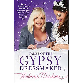 Tales of the Gypsy Dressmaker by Thelma Madine