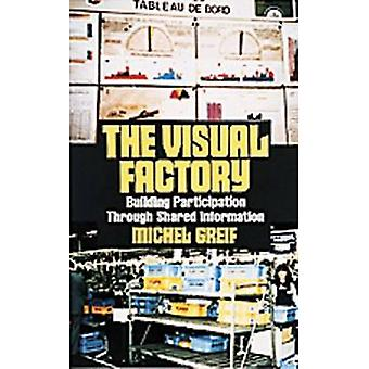 The Visual Factory  Building Participation Through Shared Information by Greif & Michel