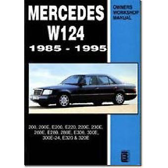Mercedes W124 Owners Workshop Manual 19851995 by Brooklands Books